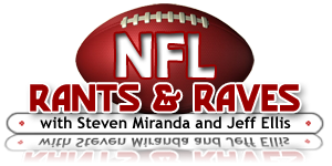 NFL Rants &amp; Raves
